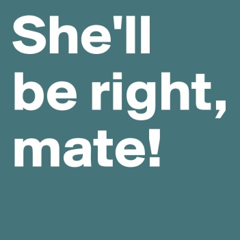 She-ll-be-right-mate.jpeg